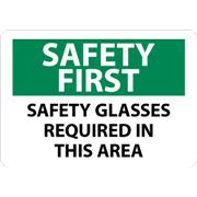 Thumbnail Image for Safety First, Safety Glasses Required In This Area Signs